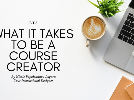 BTS: What It Takes to Be a Course Creator (and How It's Different from ID Work)