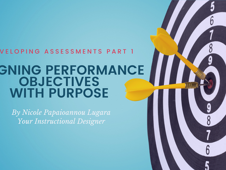 Aligning Performance Objectives with Purpose: Developing Assessments, Pt 1