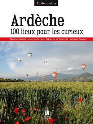 Ardèche - 100 lieux pour les curieux