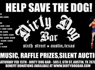 Help Save The Dog @ Dirty Dog - Austin, TX - 2/15