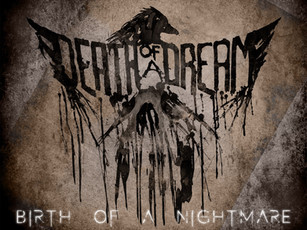 Our debut EP - Birth Of A Nightmare is now available for Streaming or Download