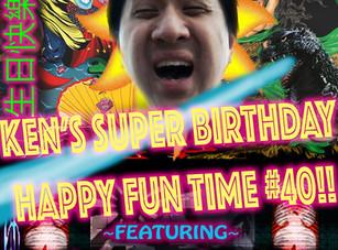 Ken's Super Birthday Happy Fun Time #40