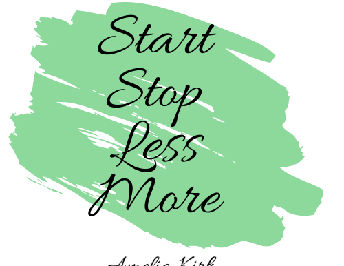 The New Normal - Start, Stop, Less, More