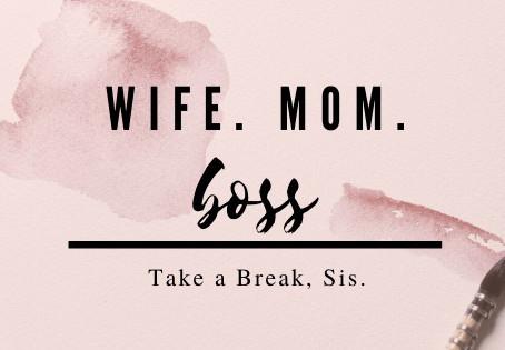 Take a Break, Sis.