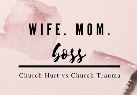 Church Hurt Vs Church Trauma