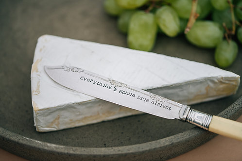 'Everything's gonna brie alright' Cheese Knife