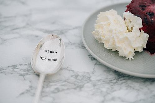 Mine, All Mine Dessert Spoon