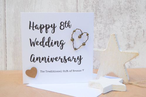 Handmade Anniversary Card With A Bronze Wired Heart To Celebrate Eight Years Of Marriage The Text Hy 8th Wedding