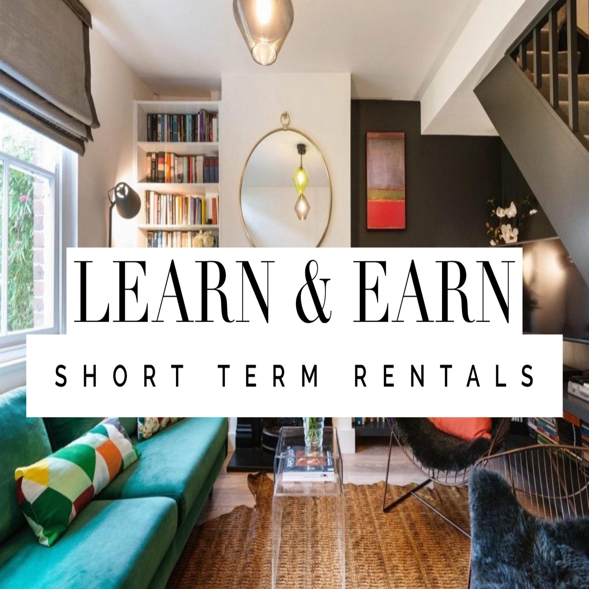 Learn & Earn: Short Term Rentals