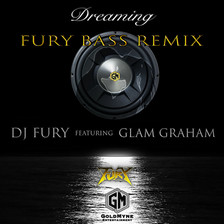 DJ Fury - Dreaming (feat. Glam Graham) [Fury Bass Remix]