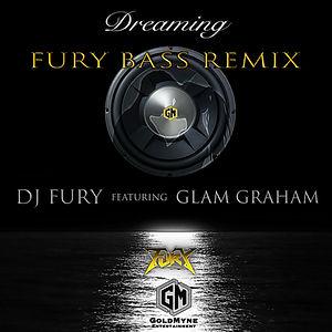DJ Fury and Glam Graham Dreaming Fury Ba