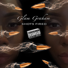 Glam Graham - Shots Fired
