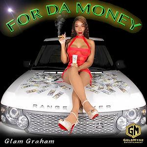 Glam Graham - For Da Money - Clean Versi