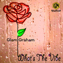 Glam Graham - What's the Vibe