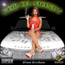 Glam Graham - For Da Money
