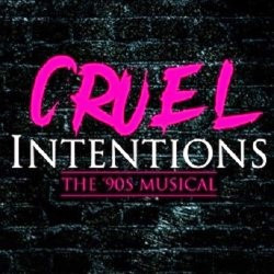 Cruel Intentions: The 90's Musical (****4 stars)
