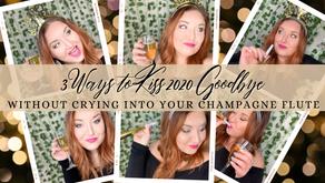 3 Ways to Kiss 2020 Goodbye