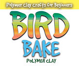 Bird Bake Polymer Clay Joan Cabarrus