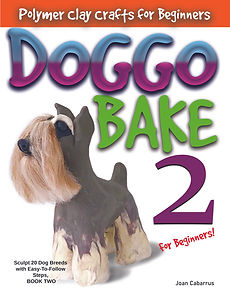 Doggo Bake For Beginners Book Two Polymer Clay Joan Cabarrus
