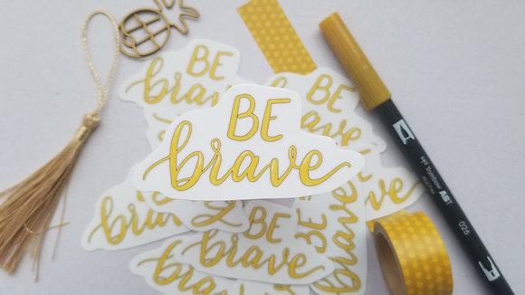 Be Brave Handlettering Die-cut Vinyl Sticker