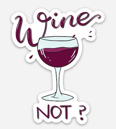Wine Not Die Cut Sticker