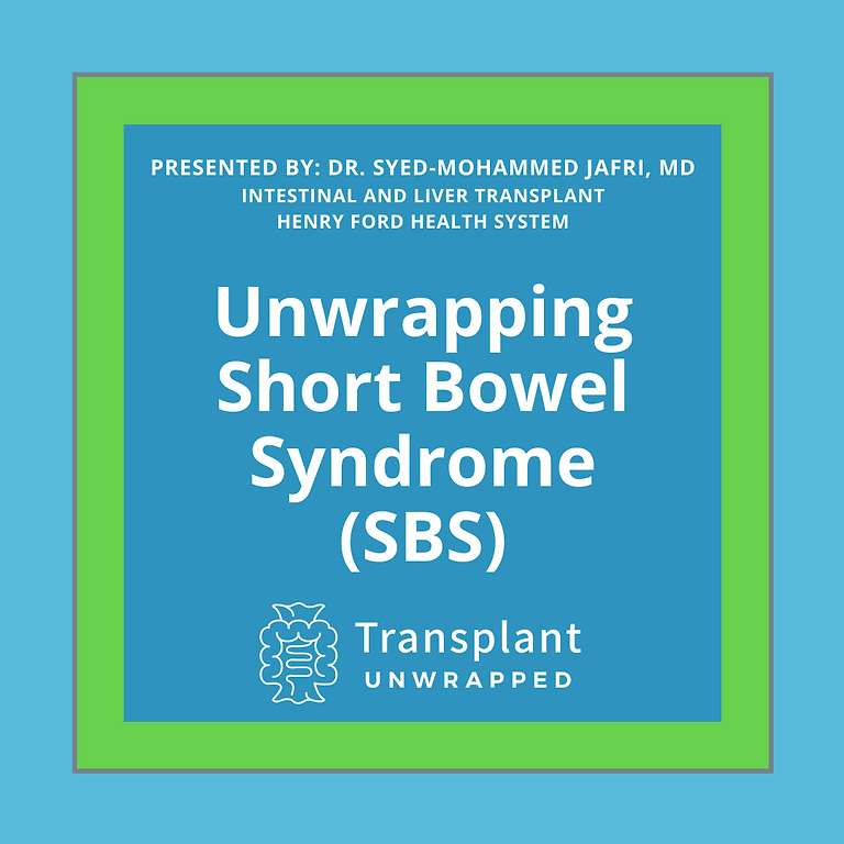 Unwrapping Short Bowel Syndrome (SBS)