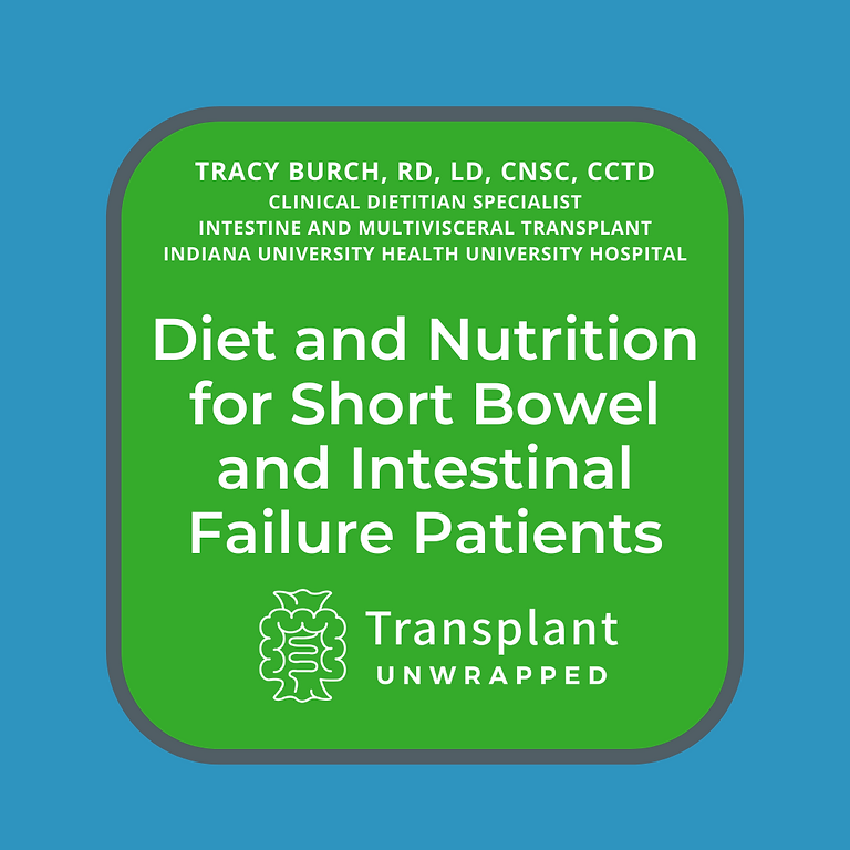 Diet and Nutrition for Short Bowel Syndrome and Intestinal Failure Patients