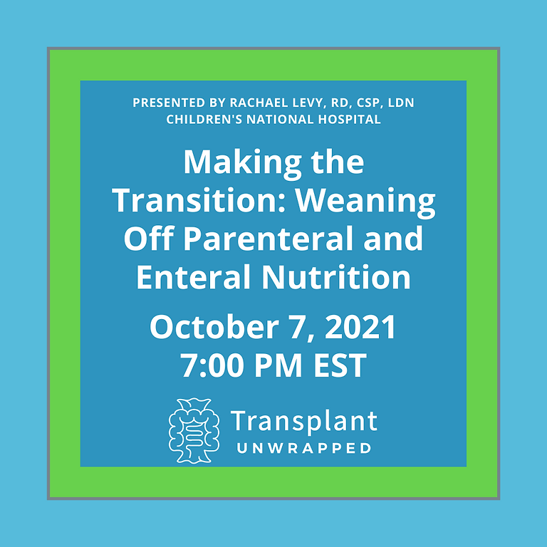 Making the Transition: Weaning Off Parenteral and Enteral Nutrition