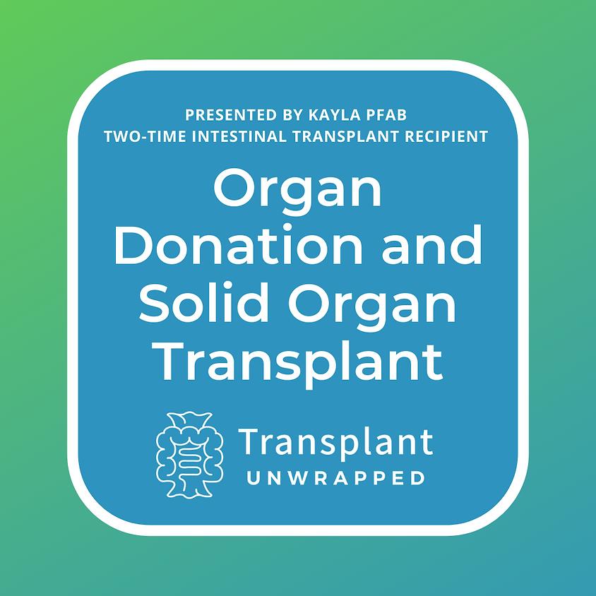 Organ Donation and Solid Organ Transplant