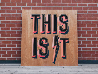 'This Is It' Handpainted Sign