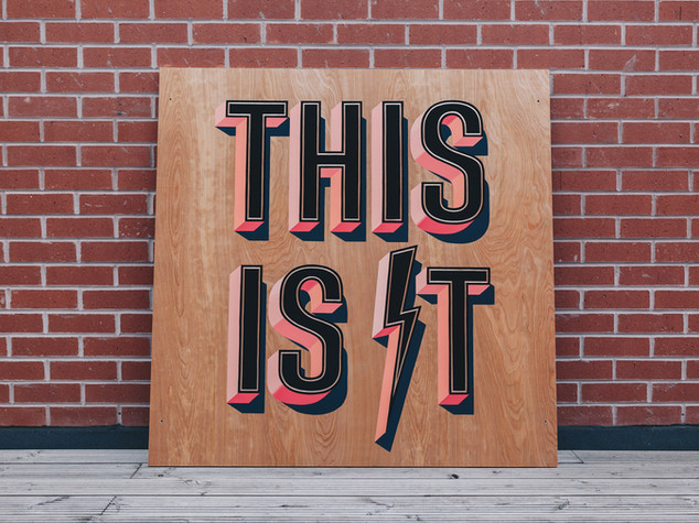 'This Is It' Hand-Painted Sign