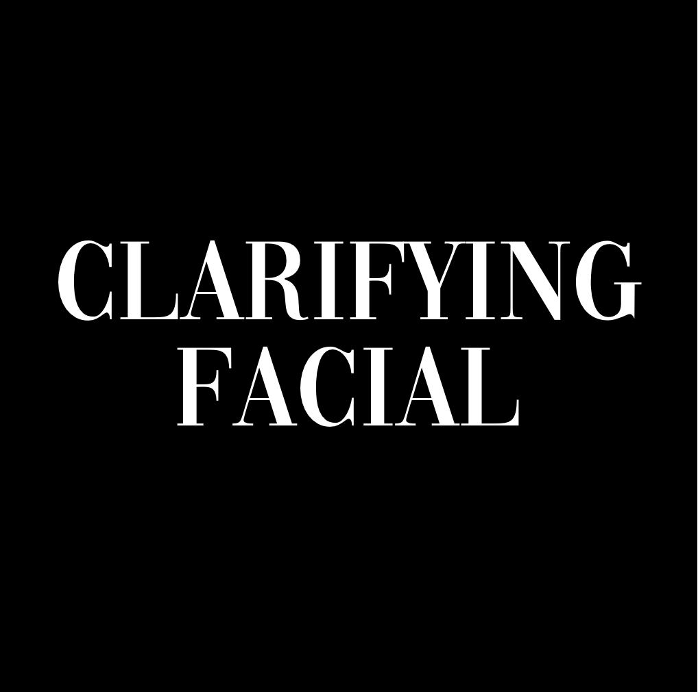 CLARIFYING FACIAL