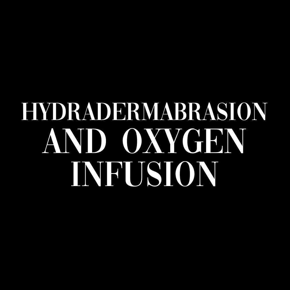 HYDRADERMABRASION AND OXYGEN INFUSION