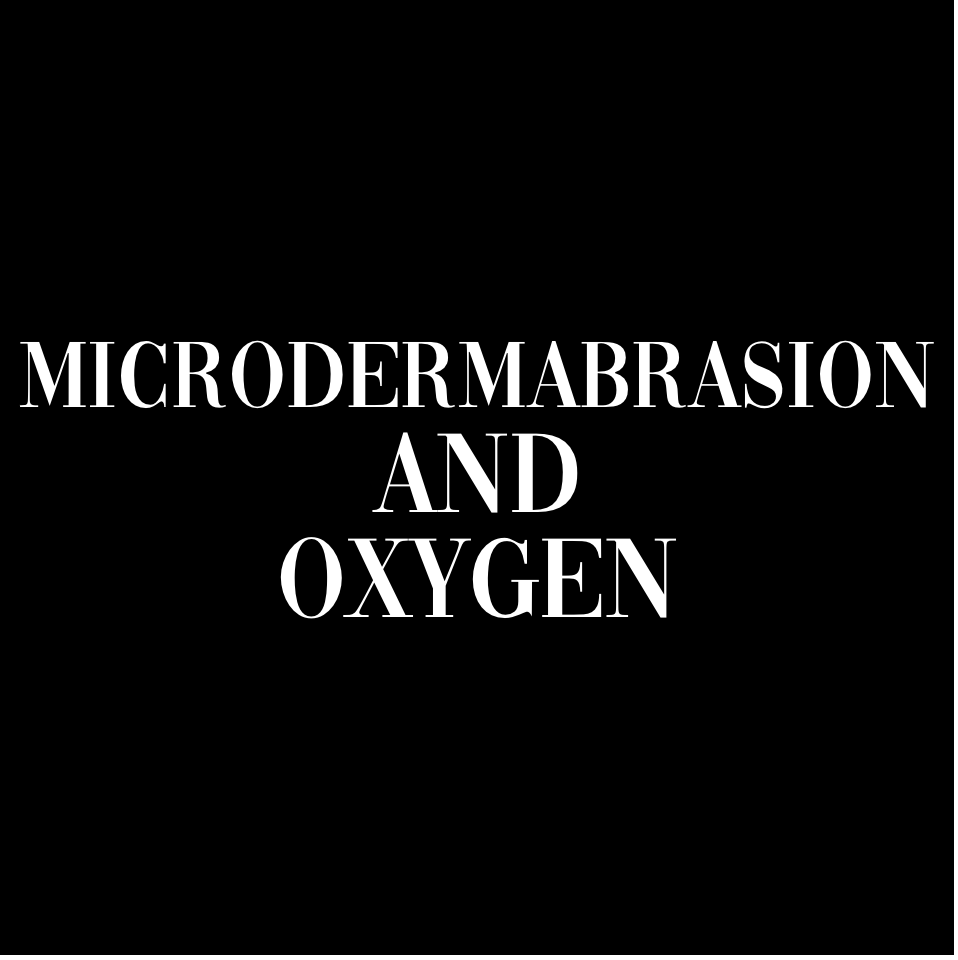 MICRODERMABRASION AND OXYGEN INFUSION