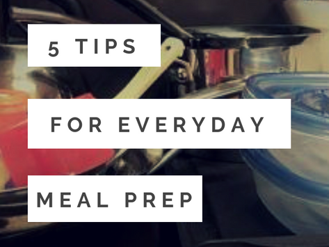 5 Tips for Everyday Meal prep