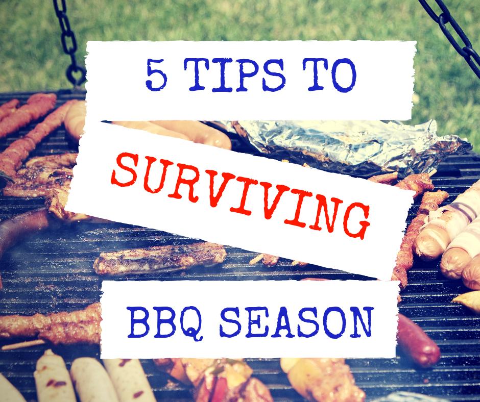 5 Tips to surviving BBQ Season