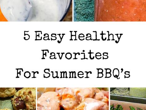 Make BBQ Season Easy: 5 Easy HealthyFavorites for Summer BBQ's
