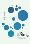 「a Shape」