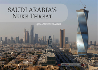 Saudi Nuke Threat
