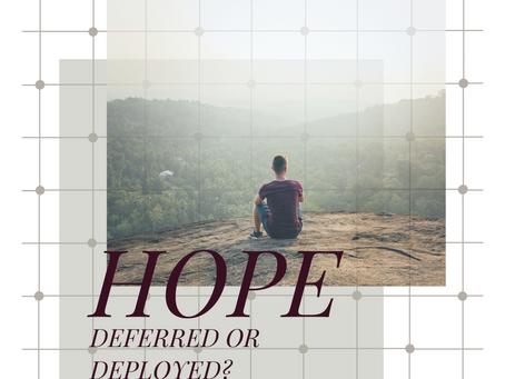 Hope: deferred or deployed?
