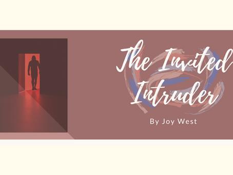 The Invited Intruder