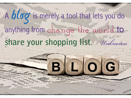 A Blog is Merely A Tool That Lets You Do Anything From Change The World To Share Your Shopping List