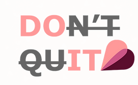 DON'T QUIT maroon web.png