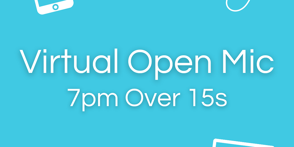 Virtual Open Mic - Over 15s