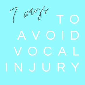 7 Ways To Avoid Vocal Injury