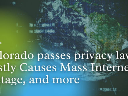 Top News: Colorado passes privacy law, Fastly Causes Mass Internet Outage, and more