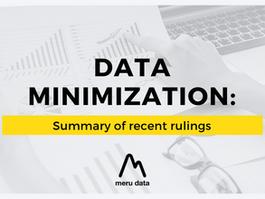 Data Minimization: Summary of recent rulings