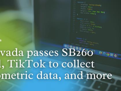 Top News: Nevada passes SB260 bill, TikTok to collect biometric data, and more