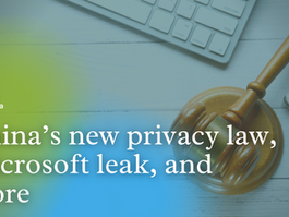 Top News: China's new privacy law, Microsoft leak, and more