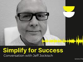 Simplify for Success - Conversation with Jeff Jockisch